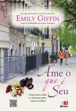 LIVRO AME O QUE É SEU -EMILY GIFFIN