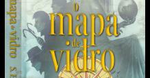 O mapa de vidro Vol 1 Mapmakers