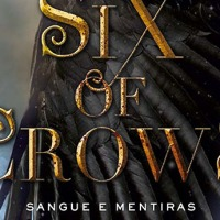 [Resenha] Six of Crows: Sangue e Mentiras - Trilogia Six of Crows